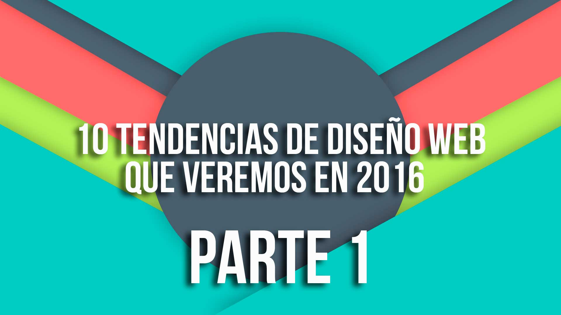 10 tendencias de dise o web que veremos en 2016 parte 1 for Tendencias en diseno de interiores 2016